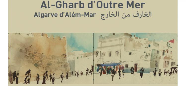 «Al-Gharb d'Outre Mer» l'expo