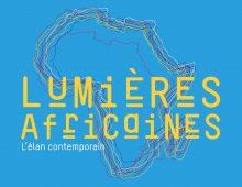 «Lumières africaines, l'élan contemporain»