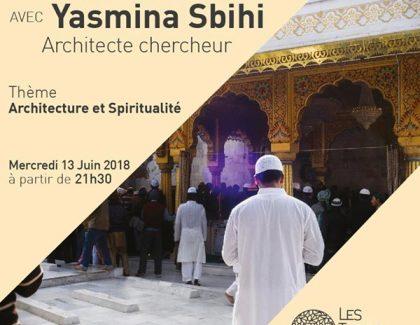 Yasmina Sbihi, sa vision de «l'Architecture et de la Spiritualité»